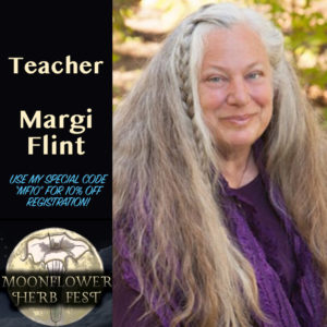 Margi is offering a special 10% off discount code to the Moonflower Herb Fest. The code is MF10.